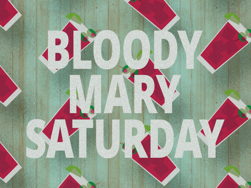 Saturdays require a jumpstart - get a Bloody Mary or Margarita for only $3 from 3-9PM!